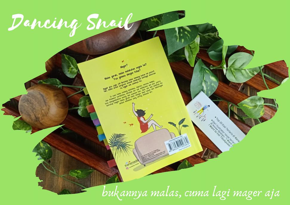 Dancing Snail. Bukannya Malas, Cuma Lagi Mager Aja. Kekayaan Literasi dan Ilustrasi Dalam Satu Wadah.